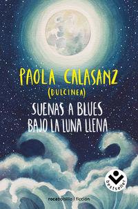 Suenas A Blues Bajo La Luna Llena - Dulcinea