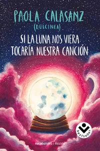 Si La Luna Nos Viera Tocaria Nuestra Cancion - Dulcinea