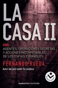 Casa, La Ii - Cni: Agentes, Operaciones Secretas Y Acciones Inconfesables De Los Espias Españoles - Fernando Rueda