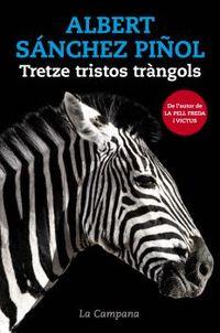 Treze Tristos Trangols (ed Tela) - Albert Sanchez Piñol