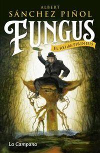 FUNGUS - EL REI DELS PIRINEUS