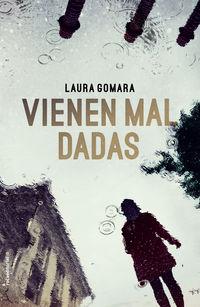 Vienen Mal Dadas - Laura Gomara