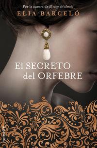 El secreto del orfebre - Elia Barcelo