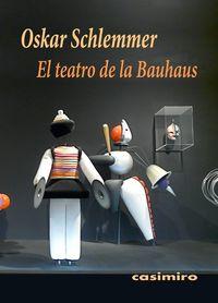 El teatro de la bauhaus - Oskar Schlemmer