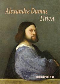Titien - Alexandre Dumas