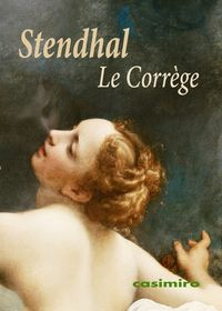Correge, Le - Henri Beyle / (STENDHAL)