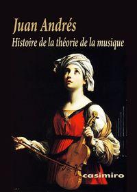 Histoire De La Theorie De La Musique - Juan Andres