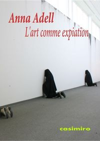 L'art Comme Expiation - Anna Adell
