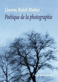 Poetique De La Photographie - Lloren‡ Raich Muñoz
