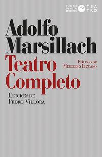 TEATRO COMPLETO (ADOLFO MARSILLACH)
