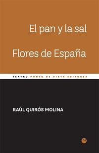 Pan Y La Sal, El / Flores De España - Raul Quiros Molina