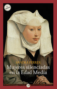 Mujeres Silenciadas En La Edad Media - Sandra Ferrer