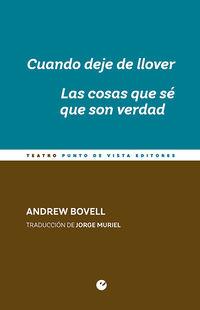 CUANDO DEJE DE LLOVER / COSAS QUE SE QUE SON VERDAD, LAS