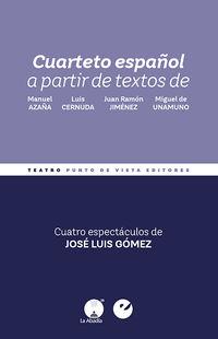 CUARTETO ESPAÑOL - A PARTIR DE TEXTOS DE MANUEL AZAÑA, LUIS CERNUDA, JUAN RAMON JIMENEZ Y MIGUEL DE UNAMUNO