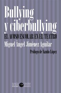 BULLYING Y CIBERBULLYING - EL ACOSO ESCOLAR EN EL TEATRO