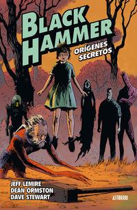 Black Hammer 1 - Los Origenes - Jeff Lemire / Dean Ormston / Dave Stewart