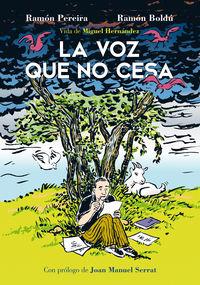 Voz Que No Cesa, La - Vida De Miguel Hernandez - Ramon Boldu / Ramon Pereira