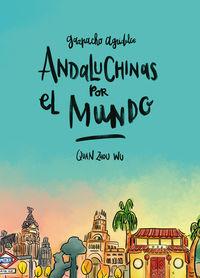 Andaluchinas Por El Mundo - Gazpacho Agridulce 2 - Quan Zhou Wu