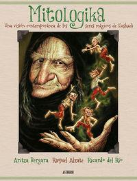 MITOLOGIKA - UNA VISION CONTEMPORANEA DE LOS SERES MAGICOS DE EUSKADI