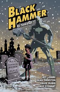 BLACK HAMMER 2 - EL SUCESO