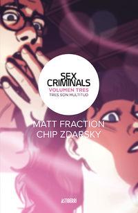 Sex Criminals 3 - Tres Son Multitud - Matt Fraction / Chip Zdarsky