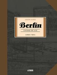 Berlin 3 - Ciudad De Luz - Jason Lutes