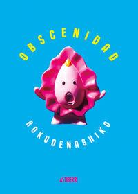 Obscenidad - Rokudenashiko