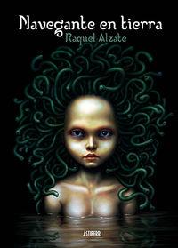 Navegante En Tierra - Raquel Alzate