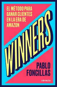 Winners - El Metodo Para Ganar Clientes En La Era De Amazon - Pablo Foncillas