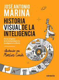 Historia Visual De La Inteligencia - De Los Origenes De La Humanidad A La Inteligencia Artificial - Jose Antonio Marina / Marcus Carus (il. )