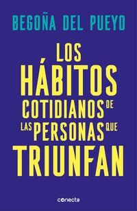 Habitos Cotidianos De Las Personas Que Triunfan, Los - ¿eres Buho, Alondra O Colibri? - Begoña Del Pueyo