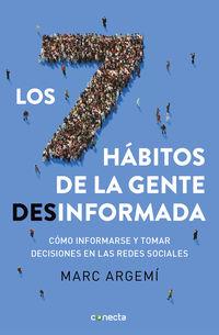 SIETE HABITOS DE LA GENTE DESINFORMADA, LOS