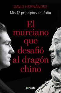 El murciano que desafio al dragon chino - David Hernandez Zapata