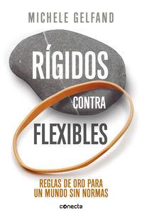 Rigidos Contra Flexibles - Reglas De Oro Para Un Mundo Sin Normas - Michele Gelfand