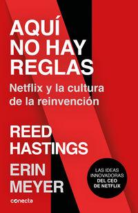 aqui no hay reglas - Reed Hastings / Erin Meyer