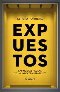 Expuestos - Las Nuevas Reglas Del Mundo Transparente - Sergio Roitberg