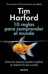 10 reglas para comprender el mundo - Tim Harford