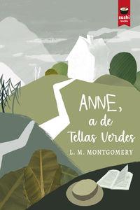 ANNE, A DE TELLAS VERDES