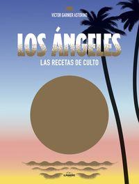 Angeles, Los - Las Recetas De Culto - Victor Garnier Astorino
