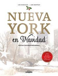 Nueva York En Navidad - Recetas E Historias Inolvidables - Lisa Nieschlag / Lars Wentrup
