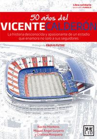 50 AÑOS DEL VICENTE CALDERON