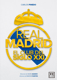 REAL MADRID - EL CLUB DEL SIGLO XXI