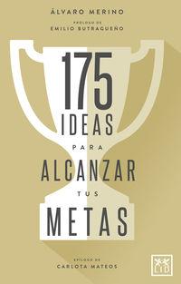 175 ideas para alcanzar tus metas - Alvaro Merino Jimenez