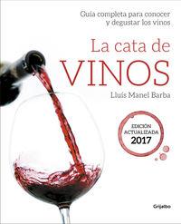 Cata De Vinos, La - Guia Completa Para Conocer Y Degustar Los Vinos - Lluis Manel Barba