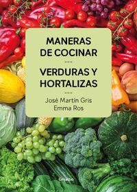 Maneras De Cocinar Verduras Y Hortalizas - Jose Martin Gris / Emma Ros