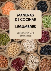Maneras De Cocinar Legumbres - Jose Martin Gris / Emma Ros