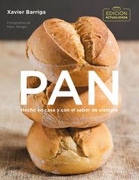 Pan - Hecho En Casa Y Con El Sabor De Siempre - Xavier Barriga
