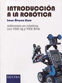 INTRODUCCION A LA ROBOTICA - ADENTRATE EN ROBOTICA CON VEX IQ Y VEX EDR