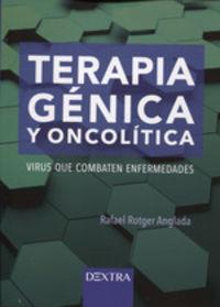 TERAPIA GENICA Y ONCOLITICA - VIRUS QUE COMBATEN ENFERMEDADES