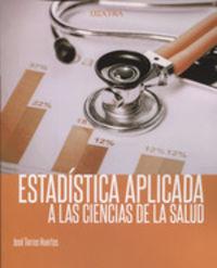 Estadistica Aplicada A Las Ciencias De La Salud - Jose Torres